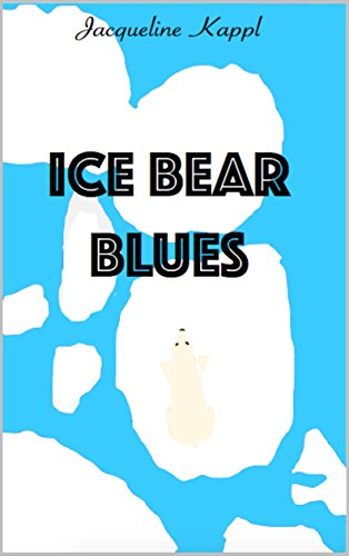 Ice Bear Blues, english edition. selfpublished 2017